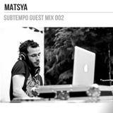 Subtempo Guest Mix 002 by Matsya