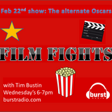 Ep4 The alternate Oscars: FiLM FIGHTS!!! with Tim Bustin (Burst Radio)