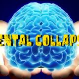 Mental Collapse