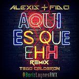 (90) Aqui es que ehh - Alexis y Fido ft. Tego Calderon (@BorizLaynes ExtendedMix) (90bpm) (16-16)