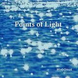 Mix[c]loud - Points of Light Mix