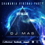 Dj MAS - Shamania Virtual Party III ( UPLIFTING Stage )