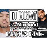 @DjRugrat - Garage vs Grime