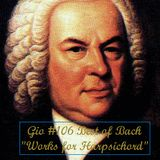 """GIO Ep. # 106 """"Best of Bach Works for Harpsichord"""""""