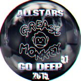 Go Deep 51 - ALLSTARS - GREASE MONKEYS - WEEK 51 - Mixed Live By The Greek -Jo Jo Layley-nEVErdisco