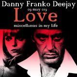 Danny Franko  LOVE MISCELLANUS in my Life