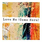 Tape vol. 119 - Love Me (Come Here)