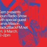 Spun w/ Cem and Jarvis Mason (09/03/18)