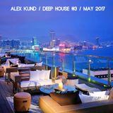 AlexKund / DEEP HOUSE #3  / may 2017