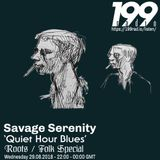 29/08/18 - Savage Serenity 'Quiet Hour Blues' (Roots / Folk Special)