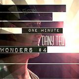 Dany_Teq_One Minute Wonders _ #4