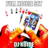 Full House Set - Dj Koide