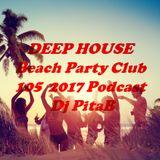 DEEP HOUSE Beach Party Club 105 2017 Podcast - Dj PitaB