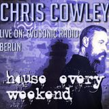 HOUSE EVERY WEEKEND-Chris Cowley LIVE on Evosonic Radio, Berlin.