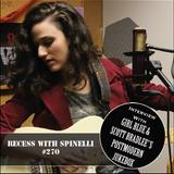 RECESS with SPINELLI #270, Girl Blue + Scott Bradlee's Postmodern Jukebox