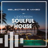 Soulful House - Selected & mixed by LEX GREEN