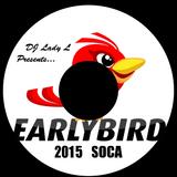 Early Bird Soca 2015