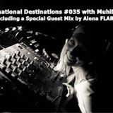 International Destinations#035 with Muhib Khan Incl Alena FLARE Special Guest Mix (May 2017 Edition)