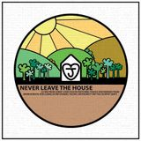 Never Leave The House (Jonny Loves House DJ Mix)