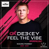 Deekey - Feel The Vibe 047 [Record VIP House] (15.02.2018)