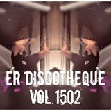 """""""ER DISCOTHEQUE VOL.1502"""" by DJ Mykal a.k.a.林哲儀"""