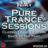 Pure Trance Sessions [Episode 60] Classic Trance Edition Back To The Past