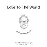 Love To The World Vol.1 | Recorded In Brooklyn, NYC | June 6th, 2019