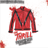 The Thrill (Michael Jackson Thriller Tribute Mix)