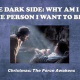 THE DARK SIDE: WHY AM I NOT THE PERSON I WANT TO BE? - Audio