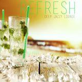 Refresh - Deep Jazzy Lounge