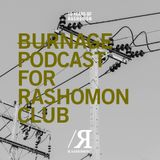 BURNAGE podcast for Ten Years of Rashomon Club