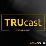 TRUcast 009 - Nevalu