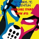 DJ VIBES,TC & TENTUN-KOOL LONDON (25-05-17) HARDCORE STOMP SHOW #13