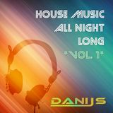 DaniJS - House Music All Night Long (Vol. I)