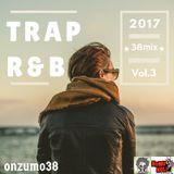 2017 - Trap and R&B (Vol.3)