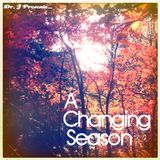 Dr. J Presents: A Changing Season