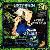 GET HIGH Mixtape by Selecta Bada & DjLady Freementally (Released 2013)