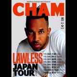 "CHAM a.k.a BABY CHAM  ""LAWLESS"" JAPAN TOUR 2017  PROMOTION MIX"