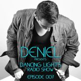 Deniel - Dancing Lights (Radio Show) EPISODE 007