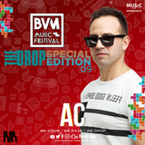 AC ● THE DROP SPECIAL EDITION 09 BVM MUSIC FESTIVAL 2019