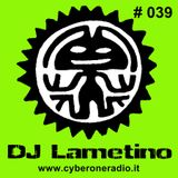 CyberOneRadio House Session - DJ Lametino - episode # 039