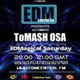 ToMash OSA - EDMagical Saturday Nr.4 06.07.2013 www.edmcentral.fm - WEEKLY