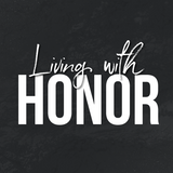 Living with Honor :: Part 2 :: Pastor Stephen - Audio