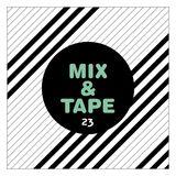 Mix&Tape #23