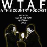 56. WTAF Fan Of The Year Quiz Final 2018