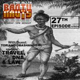 BantuNauts Raydio (27th show) with Guest: Toriano ObaSango-El.... 12-6-14