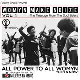 WOMYN MAKE NOIZE VOL.1 - THE MESSAGE FROM THE SOUL SISTERS
