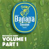 Banana Session Volume 1 Part 1