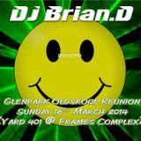 DJ Brian.D - Glenpark Renuion 16th March 2014 (Yard 401 @ Frames)