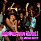 Girls Dem Suger Mix Vol.1 - VA. Swag Beatz